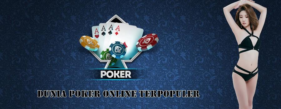 Dunia poker online terpopuler